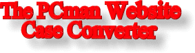 The PCman Website Free Upper and Lower Case Converter
